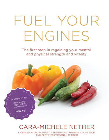 Fuel Your Engines: Cara-Michele's Nutrition and Wellness Book Now Available